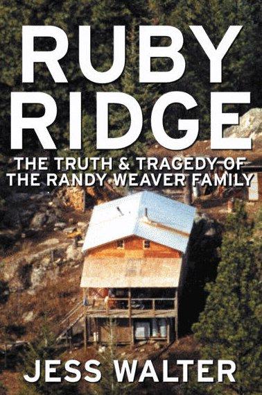 The Ruby Ridge (Randy Weaver) Trial: An Account